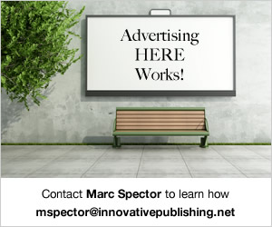 For Advertising contact Marc Spector mspector@innovativepublishing.net