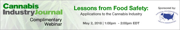 Lessons from Food Safety: Lessons from Food Safety: Applications to the Cannabis Industry Complimentary Webinar - May 2, 2018 1:00pm EDT