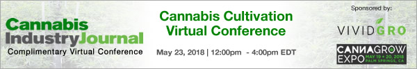 Cannabis Cultivation Virtual Conference - May 23, 2018 - 12:00pm - 4:00pm EDT